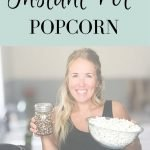 Perfectly Salted Instant Pot Popcorn